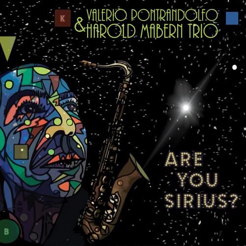 Valerio Pontrandolfo Harold Mabern Trio - Are You Sirius